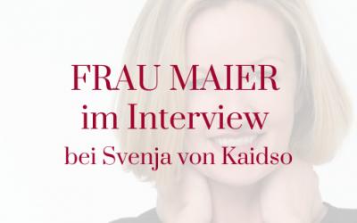 FRAU MAIER im Interview bei Svenja von Kaidso