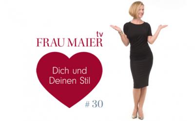 FRAU MAIER tv – Was braucht es wirklich für Deinen persönlichen Stil?