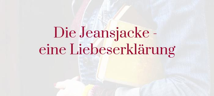Die Jeansjacke – eine Liebeserklärung