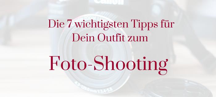 Die 7 wichtigsten Tipps für Dein Outfit zum Foto-Shooting